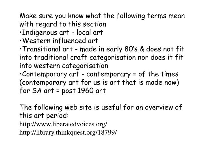 Make sure you know what the following terms mean with regard to this section