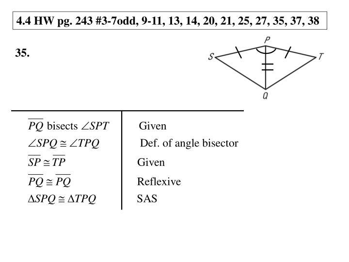 4.4 HW pg. 243 #3-7odd, 9-11, 13, 14, 20, 21, 25, 27, 35, 37, 38