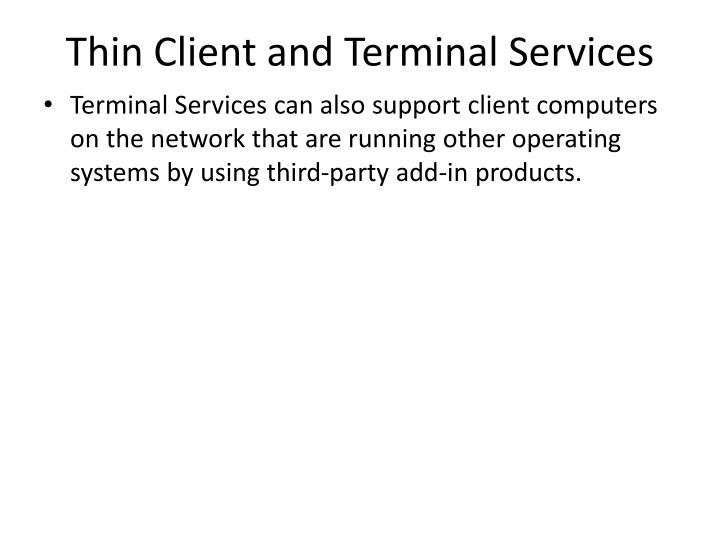 Thin Client and Terminal Services
