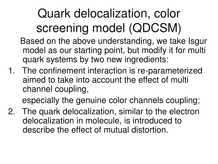 Quark delocalization, color screening model (QDCSM)