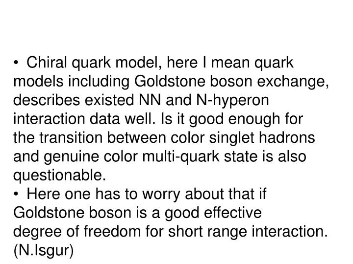 Chiral quark model, here I mean quark