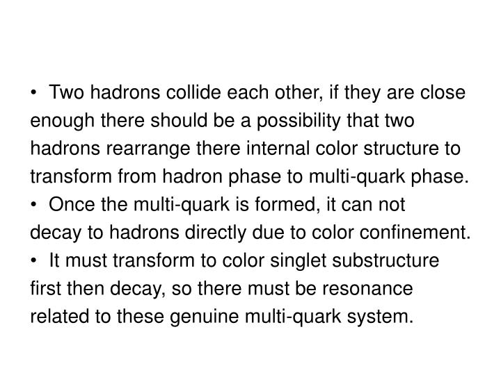 Two hadrons collide each other, if they are close