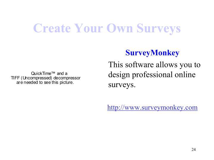 Create Your Own Surveys