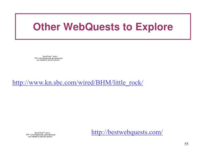 Other WebQuests to Explore