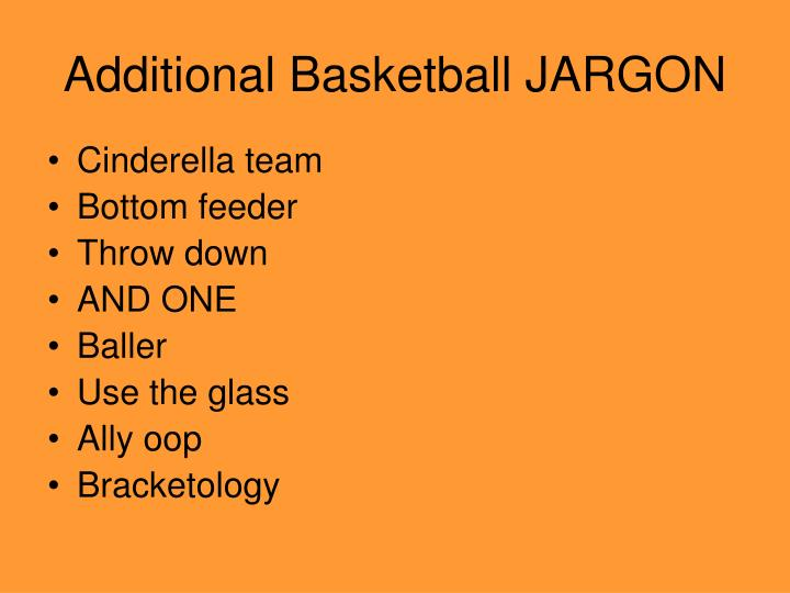 Additional Basketball JARGON