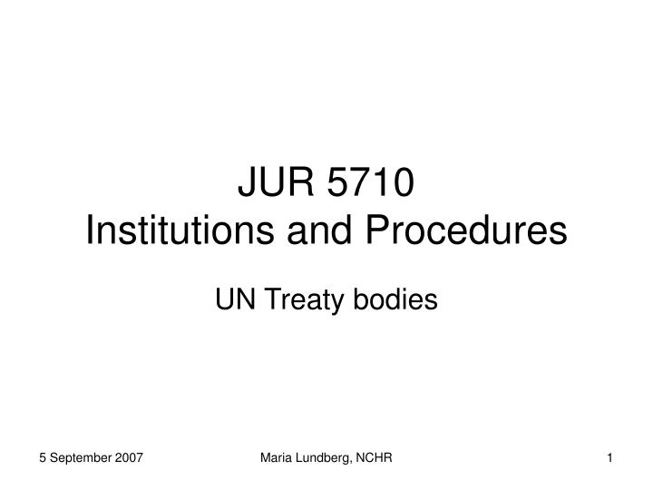 Jur 5710 institutions and procedures