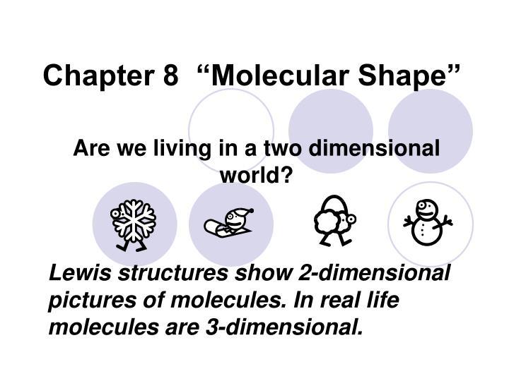 "Chapter 8  ""Molecular Shape"""