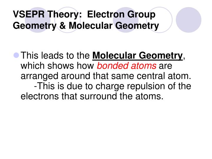 VSEPR Theory:  Electron Group Geometry & Molecular Geometry