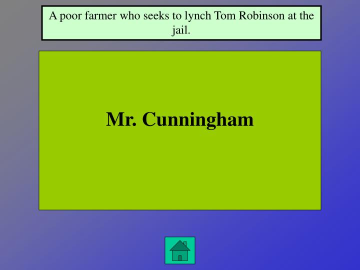 A poor farmer who seeks to lynch Tom Robinson at the jail.