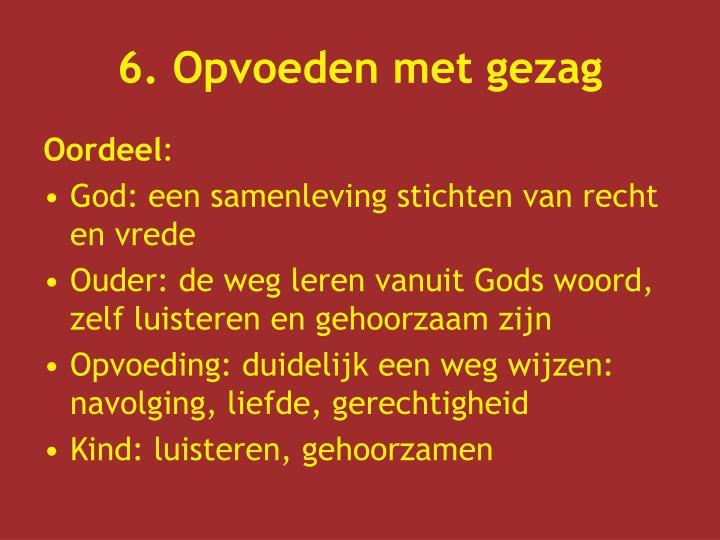 6. Opvoeden met gezag