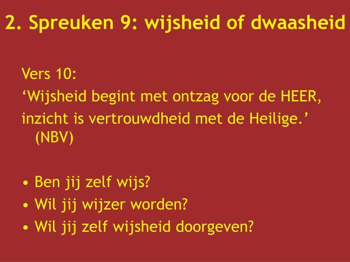 2. Spreuken 9: wijsheid of dwaasheid