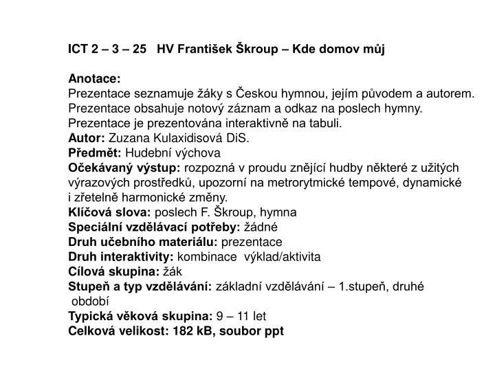ICT 2 – 3 – 25   HV František Škroup – Kde domov můj