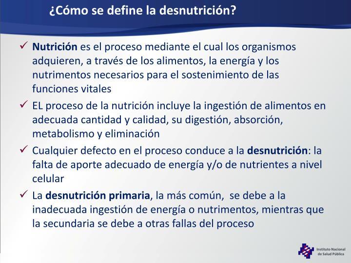 ¿Cómo se define la desnutrición?