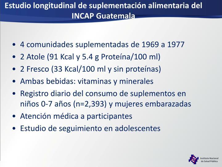 Estudio longitudinal de suplementación alimentaria del INCAP Guatemala