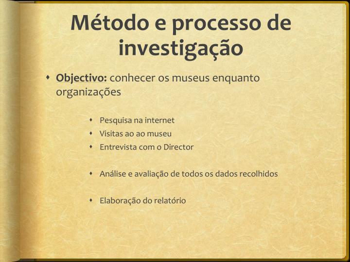 Método e processo de investigação