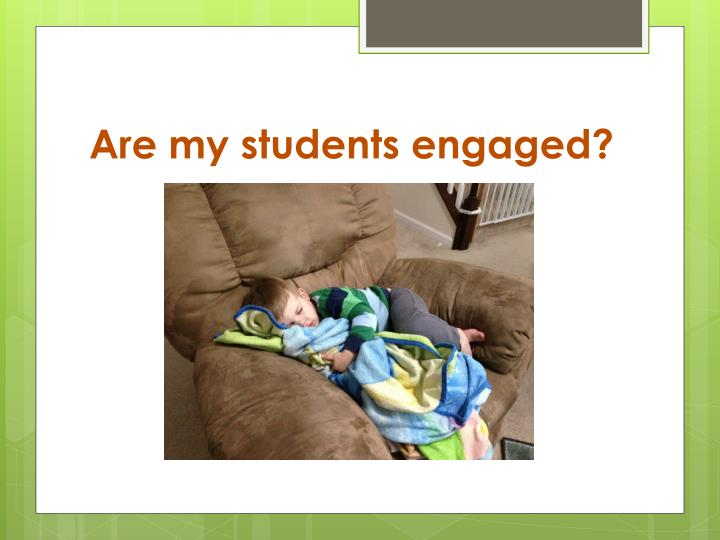 Are my students engaged