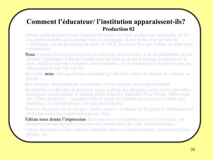 Comment l'éducateur/ l'institution apparaissent-ils?