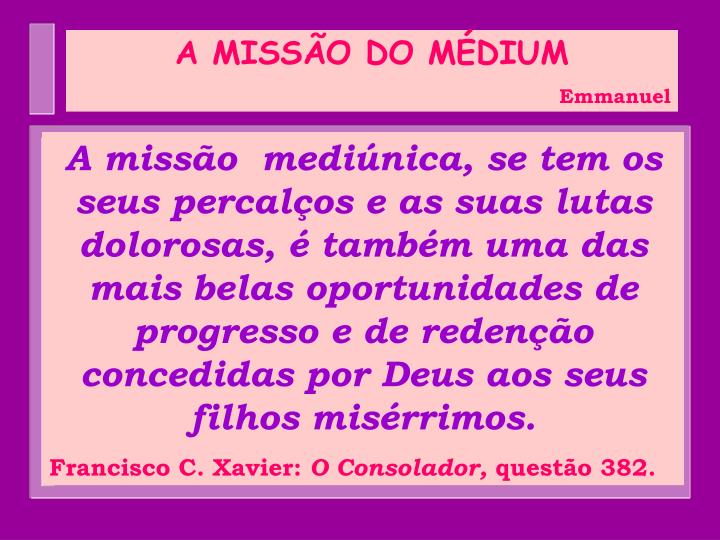 A MISSÃO DO MÉDIUM