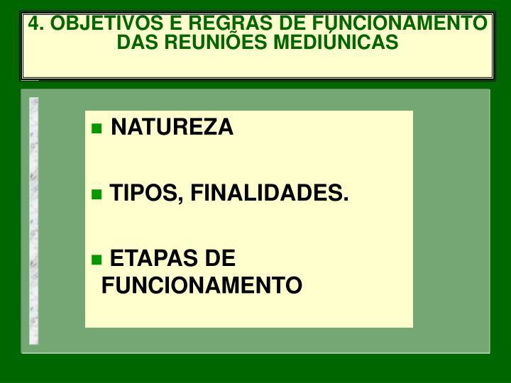 4. OBJETIVOS E REGRAS DE FUNCIONAMENTO DAS REUNIÕES MEDIÚNICAS
