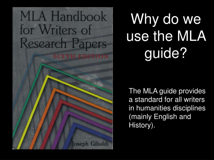 Why do we use the MLA guide?