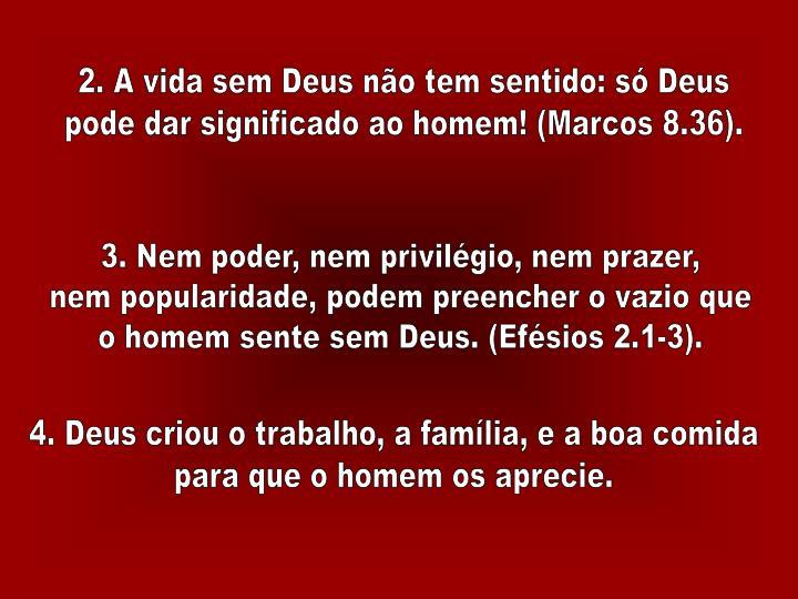 2. A vida sem Deus não tem sentido: só Deus