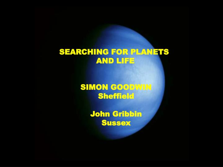 SEARCHING FOR PLANETS