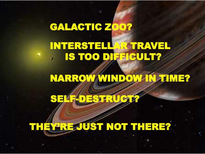 GALACTIC ZOO?