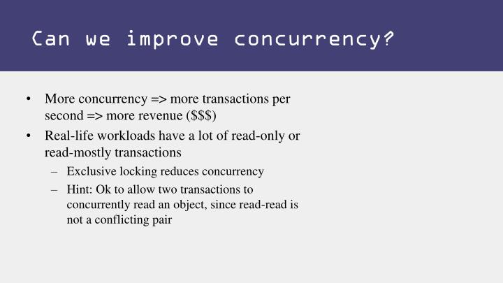Can we improve concurrency?