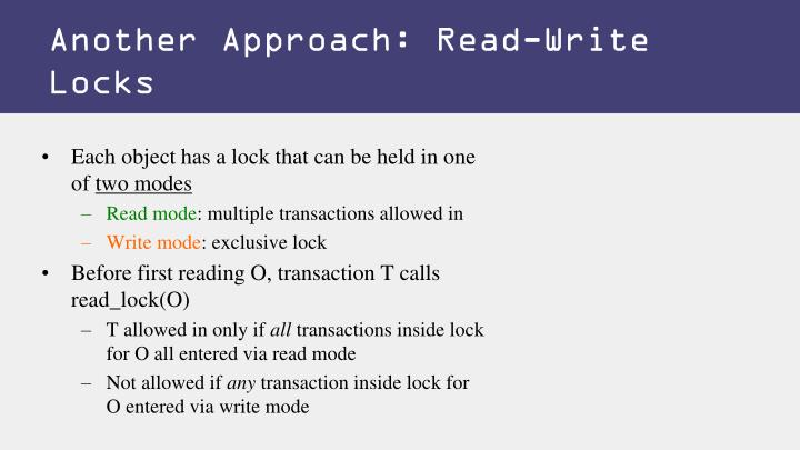 Another Approach: Read-Write Locks
