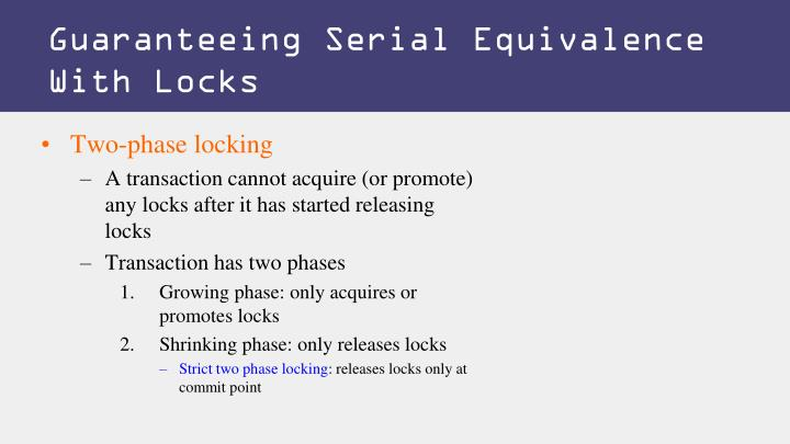 Guaranteeing Serial Equivalence With Locks