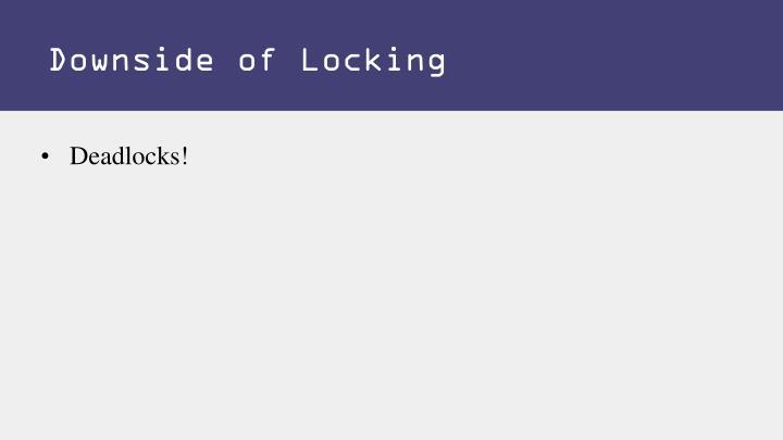 Downside of Locking