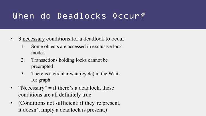 When do Deadlocks Occur?