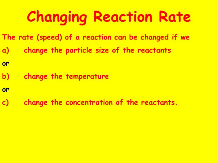 Changing Reaction Rate