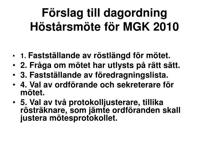 Förslag till dagordning Höstårsmöte för MGK 2010