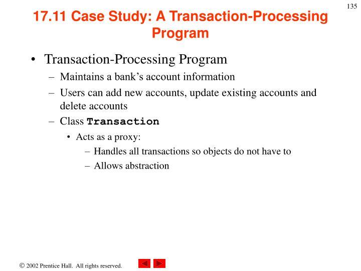 17.11 Case Study: A Transaction-Processing Program