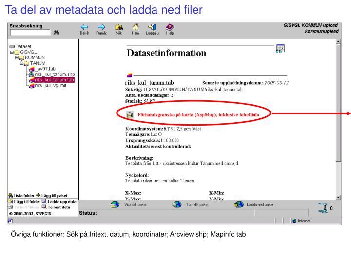 Ta del av metadata och ladda ned filer