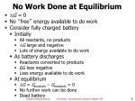no work done at equilibrium