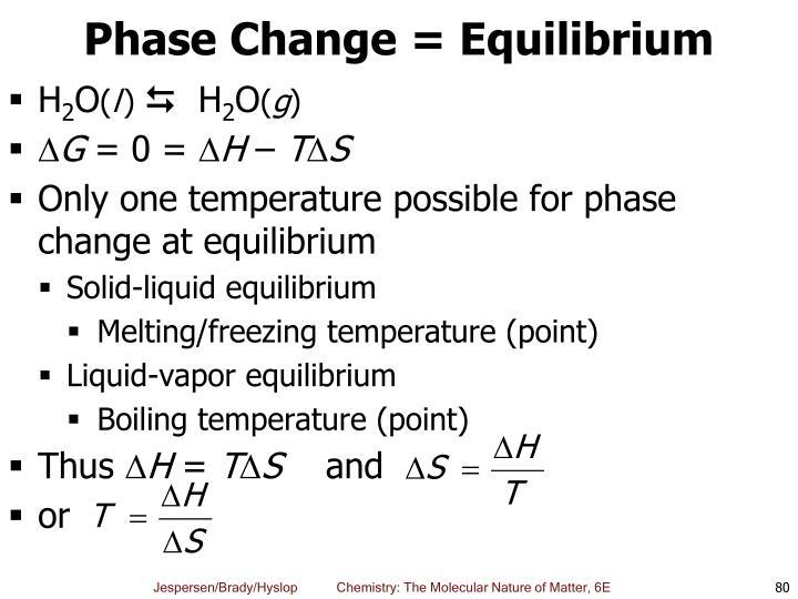 Phase Change = Equilibrium
