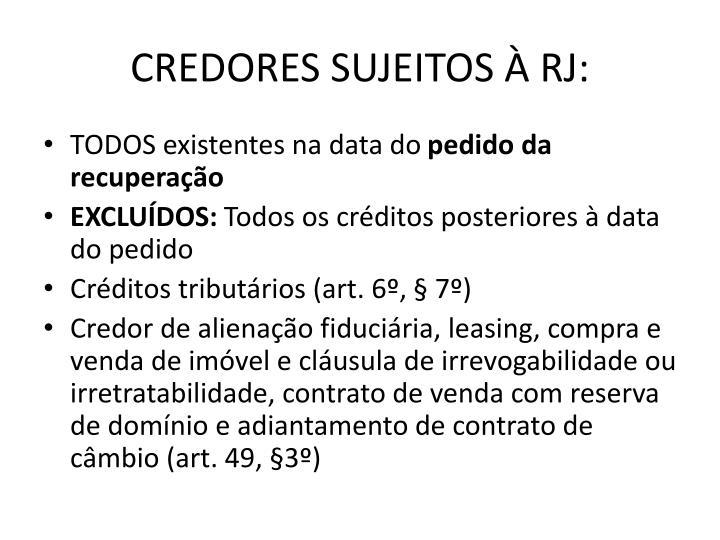 CREDORES SUJEITOS À RJ: