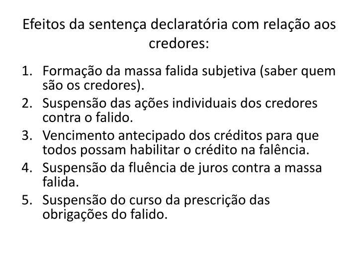 Efeitos da sentença declaratória com relação aos credores: