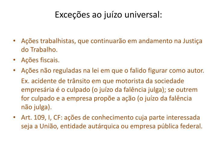 Exceções ao juízo universal: