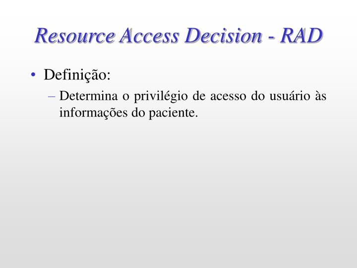 Resource Access Decision - RAD