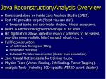 java reconstruction analysis overview
