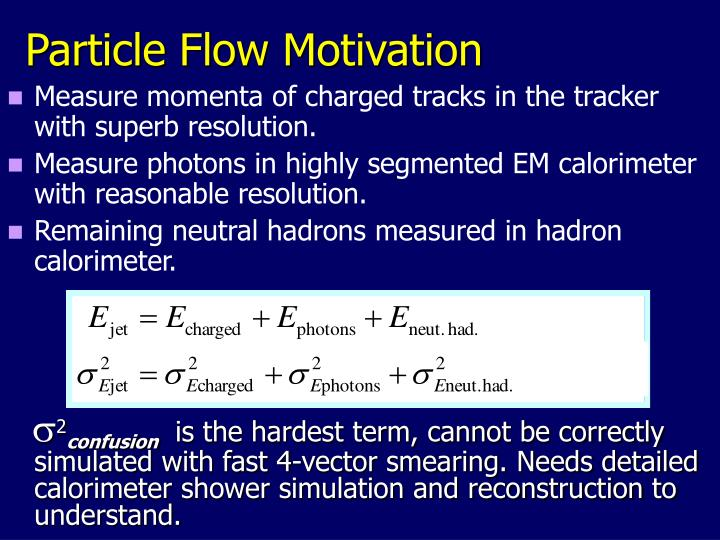 Particle Flow Motivation