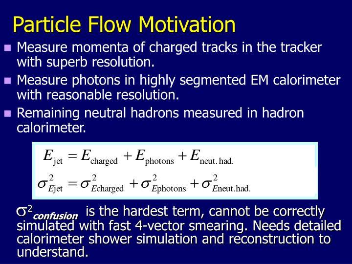 Particle Flow Motivation