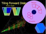 tiling forward disks