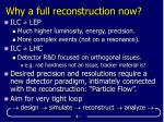 why a full reconstruction now