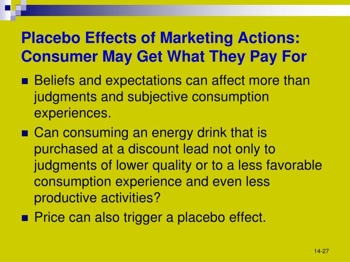 Placebo Effects of Marketing Actions:  Consumer May Get What They Pay For
