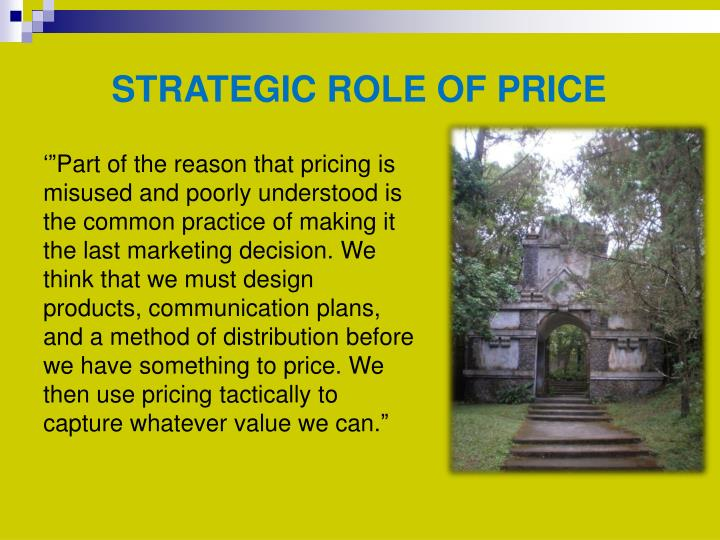 STRATEGIC ROLE OF PRICE