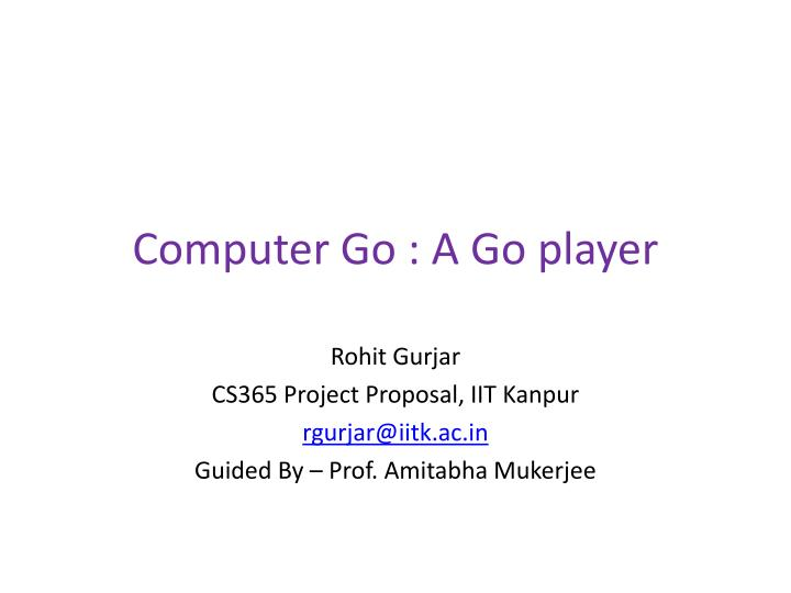 Computer Go : A Go player